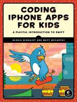 Coding iPhone Apps for Kids by Gloria Winquest