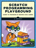 Scratch programming playground : learn to program by making cool games