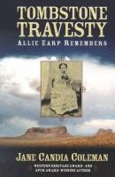 Tombstone Travesty: Allie Earp Remembers : A Western Story