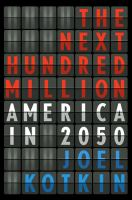 Cover of the book The next hundred million : America in 2050