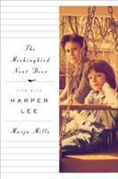 Cover of the book The mockingbird next door : life with Harper Lee