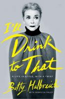 I'll drink to that : a life in in style, with a twist