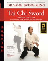 Tai chi sword, classical Yang style : the complete form, qigong, and applications