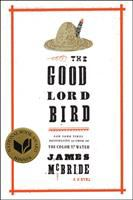 Book cover for The Good Lord Bird by James McBride