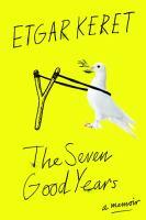The seven good years : a memoir