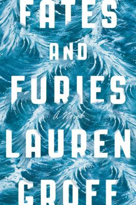 Cover Image for Fates and Furies by Lauren Groff