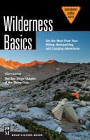 Wilderness basics : get the most from your hiking, backpacking, and camping adventures