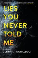 Lies You Never Told Me: A Novel