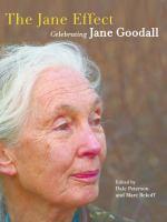 The Jane effect [electronic resource] : celebrating Jane Goodall