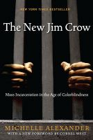 Cover of the book The new Jim Crow : mass incarceration in the age of colorblindness