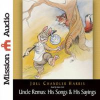 Uncle Remus, his songs and his sayings [electronic resource]