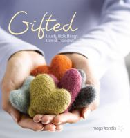 Gifted : lovely little things to knit + crochet