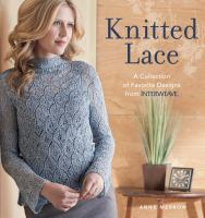 Knitted lace : a collection of favorite designs from Interweave