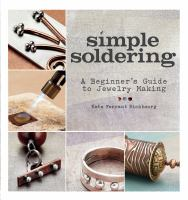 Simple soldering : a beginner's guide to jewelry making