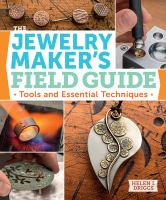 The jewelry maker's field guide : tools and essential techniques