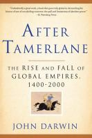 After Tamerlane [electronic resource] : the global history of empire since 1405