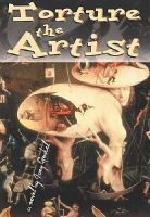 Torture the artist [electronic resource] : a novel
