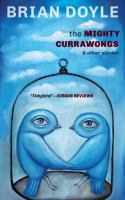 The mighty Currawongs : & other stories