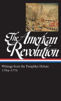 The American Revolution : writings from the pamphlet debate
