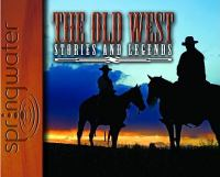 The Old West: Stories & Legends