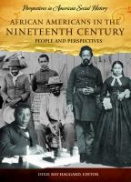 African Americans in the nineteenth century : people and perspectives