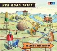 NPR Road Trips: Roadside Attractions