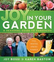 Joy in your garden : a seasonal guide to gardening