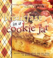 Breakfast in a cookie jar : quick and easy grab and go bars to make your day yummier