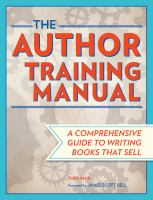 The author training manual : develop marketable ideas, craft books that sell, become the author publishers want, self-publish effectively