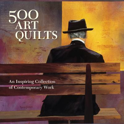 Cover art for 500 Art Quilts: An Inspiring Collection of Contemporary Work