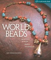 Beading with world beads : beautiful jewelry, simple techniques