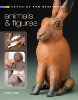 Ceramics for beginners. Animals & figures