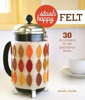 Cover of the book Felt : 30 fun projects for felt (and fabric) lovers