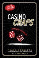 Casino craps : shoot to win!