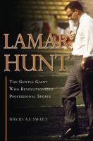 Lamar Hunt : the gentle giant who revolutionized professional sports