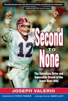 Second to none : the relentless drive and impossible dream of the Super Bowl Bills