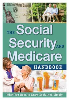 The social security & medicare handbook : what you need to know explained simply