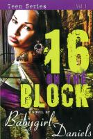 16 on the block : a Baby Girl Drama