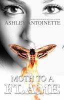Moth to a flame : [a street novel]