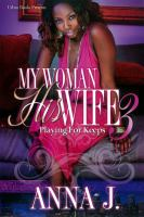 My woman his wife 3 : playing for keeps