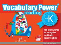 Vocabulary power. Grade K : 150 sight words to recognize and build reading skills