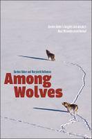 Among wolves : Gordon Haber's insights into Alaska's most misunderstood animal