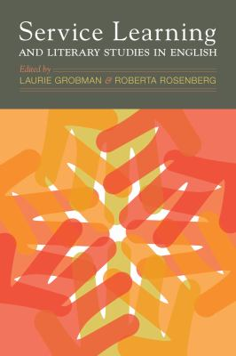 Book cover for Service learning and literary studies in English / edited by Laurie Grobman and Roberta Rosenberg