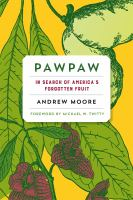 Pawpaw : in search of America's forgotten fruit