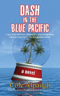 Cover Image for Dash in the Blue Pacific  by Cole Alpaugh
