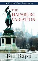 The Hapsburg Variation: A Cold War Thriller