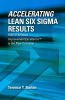 Accelerating lean six sigma results [electronic resource] : how to achieve improvement excellence in the new economy