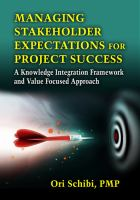 Managing stakeholder expectations for project success [electronic resource] : a knowledge integration framework and value focused approach