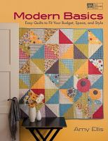 Modern basics : easy quilts to fit your budget, space, and style