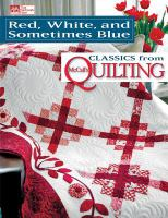 Red, white, and sometimes blue : classics from McCall's quilting.